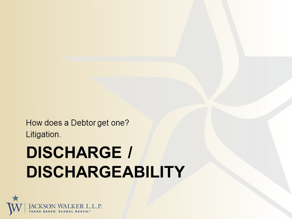 DISCHARGE / DISCHARGEABILITY How does a Debtor get one Litigation.