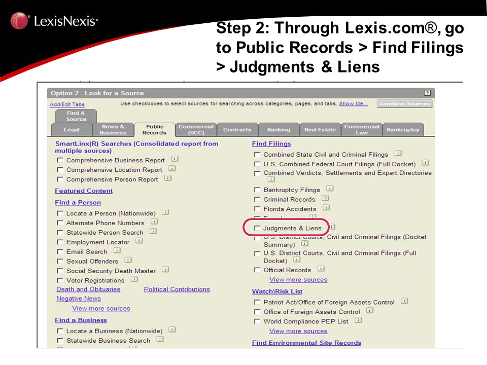 Step 2: Through Lexis.com ®, go to Public Records > Find Filings > Judgments & Liens