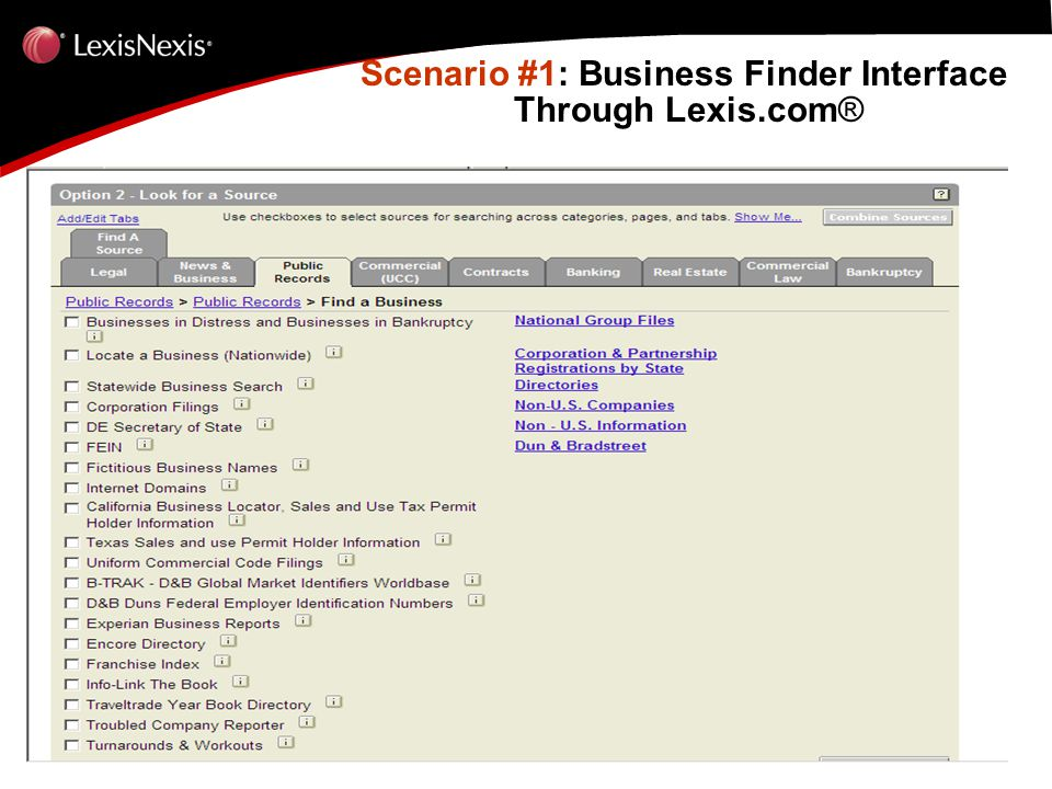 Scenario #1: Business Finder Interface Through Lexis.com ® Scenario #1: Business Finder Interface Through Lexis.com ®