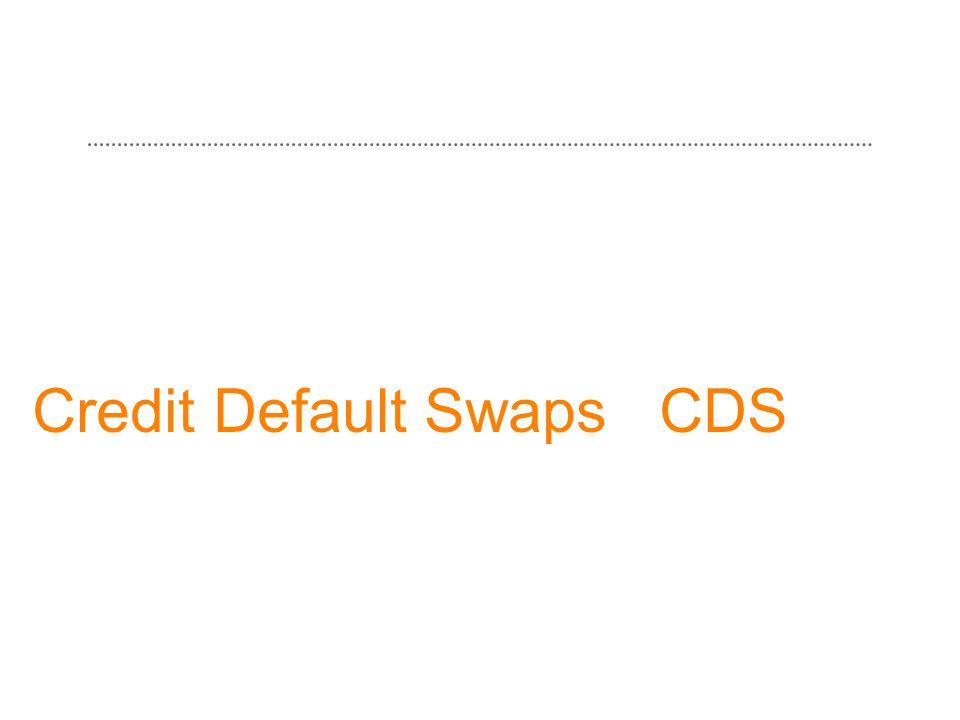 Credit Default Swaps CDS