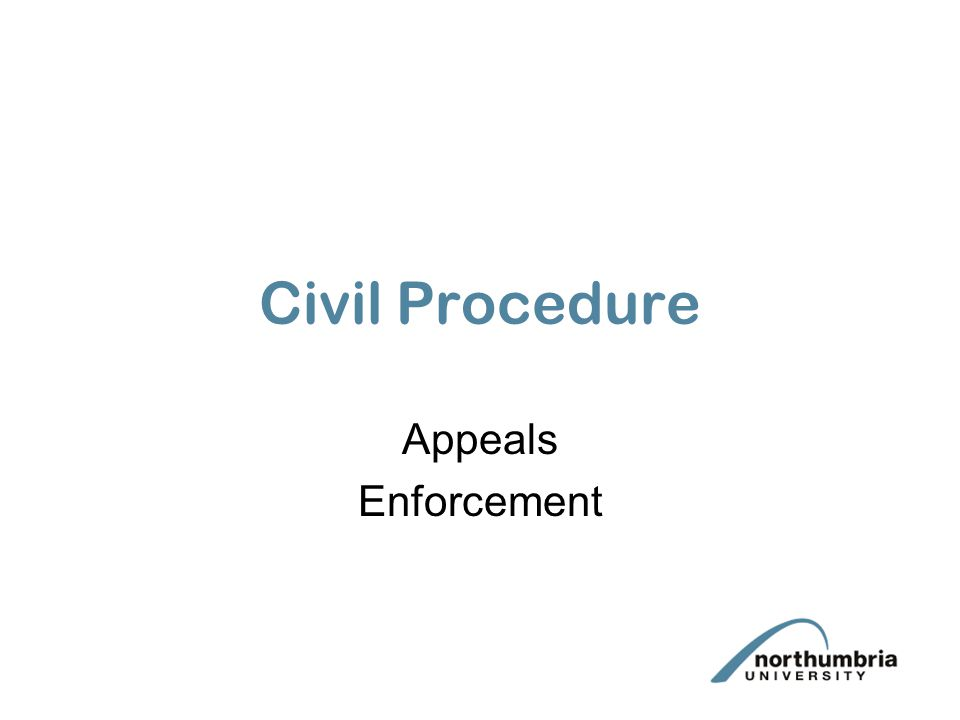 Civil Procedure Appeals Enforcement