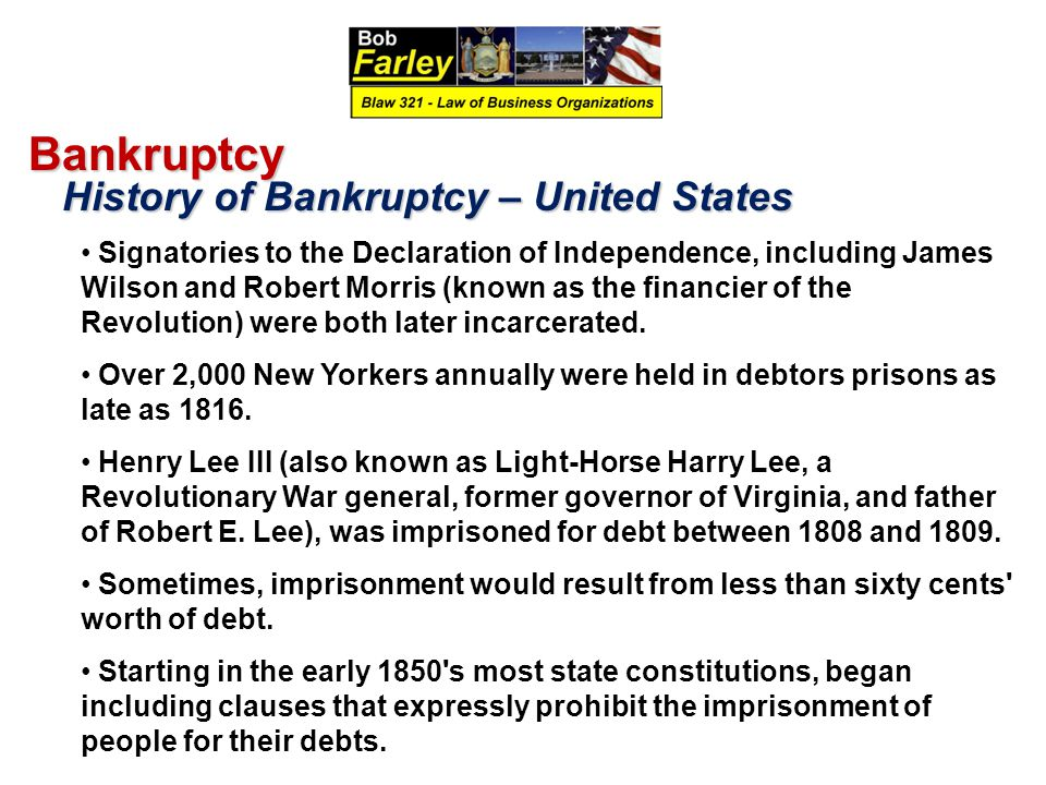 Bankruptcy History of Bankruptcy – United States History of Bankruptcy – United States Signatories to the Declaration of Independence, including James
