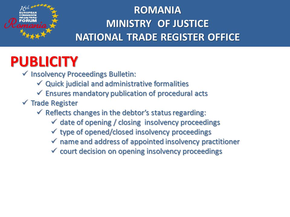 ROMANIA MINISTRY OF JUSTICE NATIONAL TRADE REGISTER OFFICE PUBLICITY
