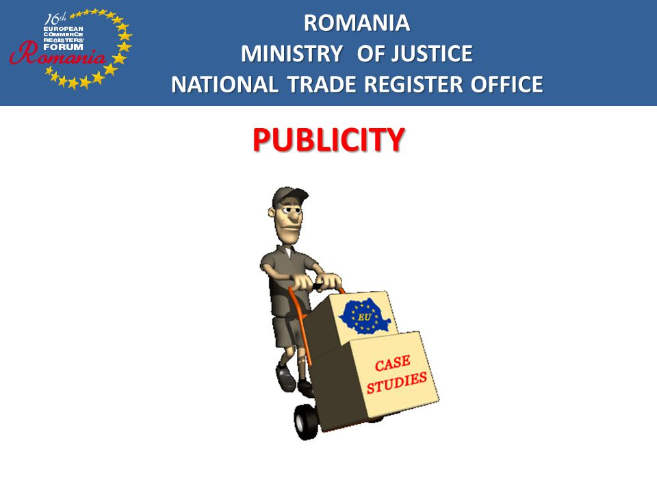 ROMANIA MINISTRY OF JUSTICE NATIONAL TRADE REGISTER OFFICE PUBLICITY (case studies) NORTEL NETWORKS ROMANIA SRL – part of Nortel Group registered in Romania registered in Romania the notification announcing the opening of the foreign procedure of administration (according to the English Law) was published in IPB no.