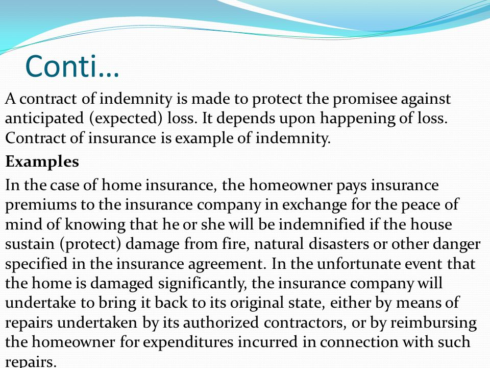 Essentials of contract of indemnity Following are the essential of a valid contract of indemnity: 1.