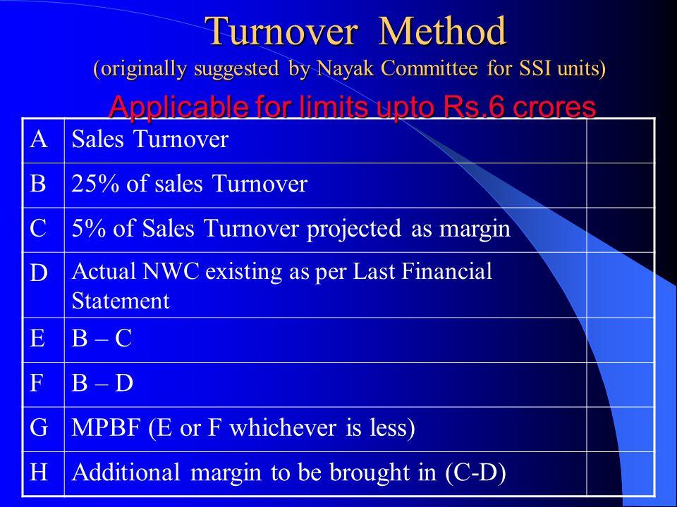 Turnover Method (originally suggested by Nayak Committee for SSI units) Turnover Method (originally suggested by Nayak Committee for SSI units) ASales