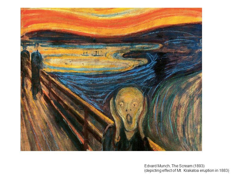 Edvard Munch, The Scream (1893) (depicting effect of Mt. Krakatoa eruption in 1883)