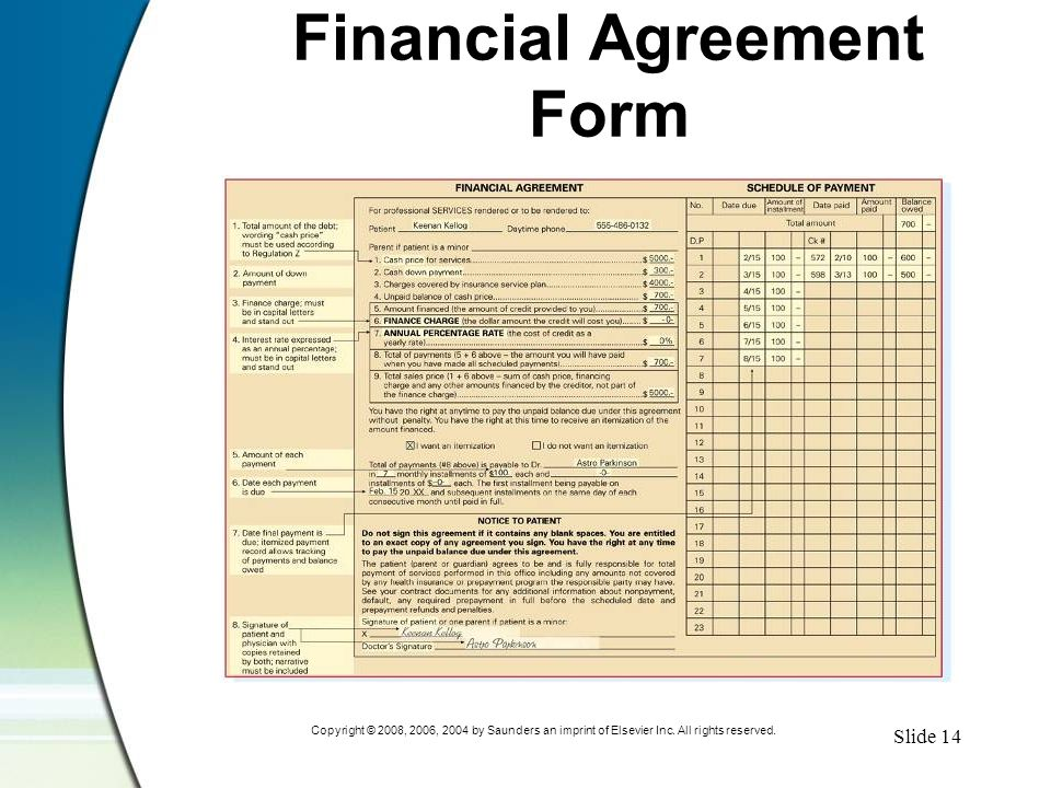 Slide 14 Copyright © 2008, 2006, 2004 by Saunders an imprint of Elsevier Inc. All rights reserved. Financial Agreement Form