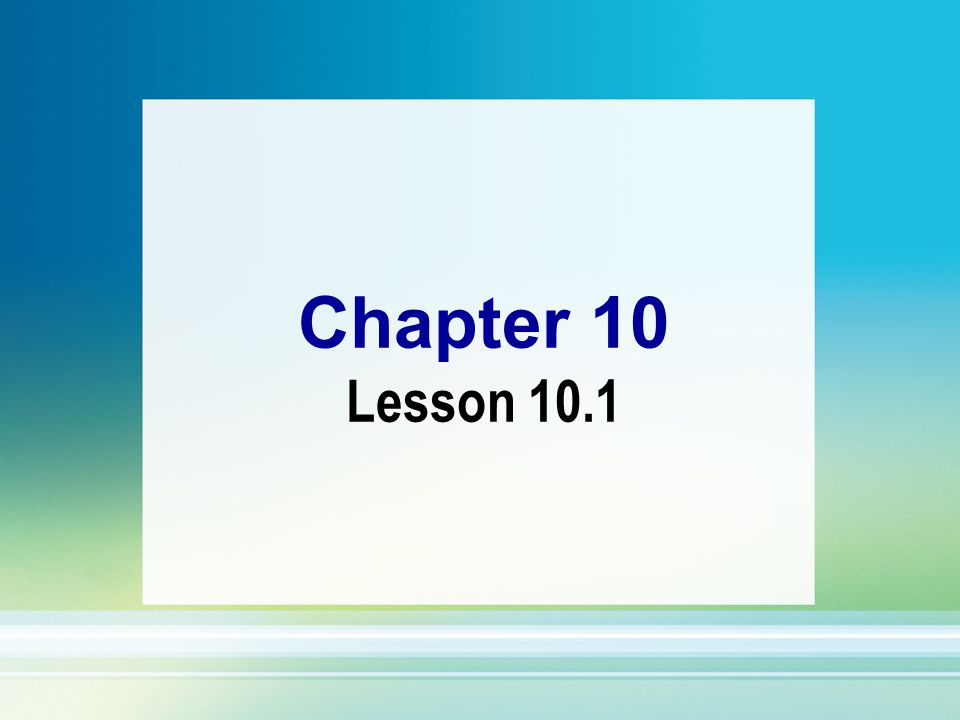 Chapter 10 Lesson 10.1