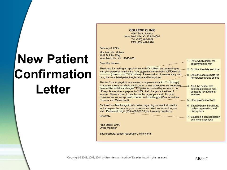 Slide 7 Copyright © 2008, 2006, 2004 by Saunders an imprint of Elsevier Inc. All rights reserved. New Patient Confirmation Letter