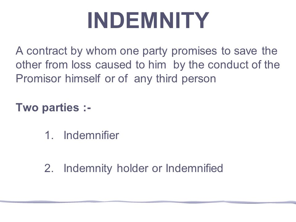 INDEMNITY Extent of Liability Indemnity holder may recover from the Indemnifier :- .