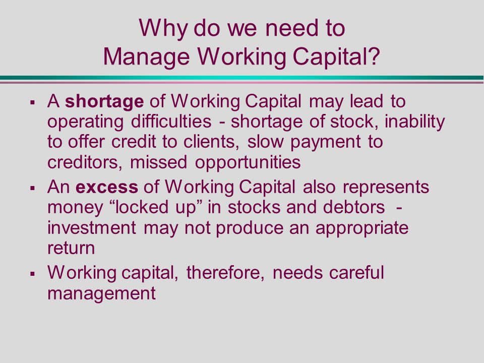 Why do we need to Manage Working Capital.