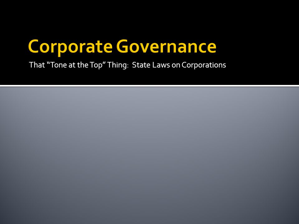 That Tone at the Top Thing: State Laws on Corporations