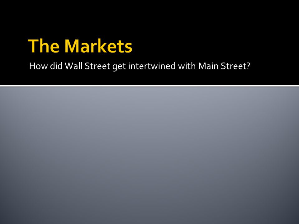 How did Wall Street get intertwined with Main Street