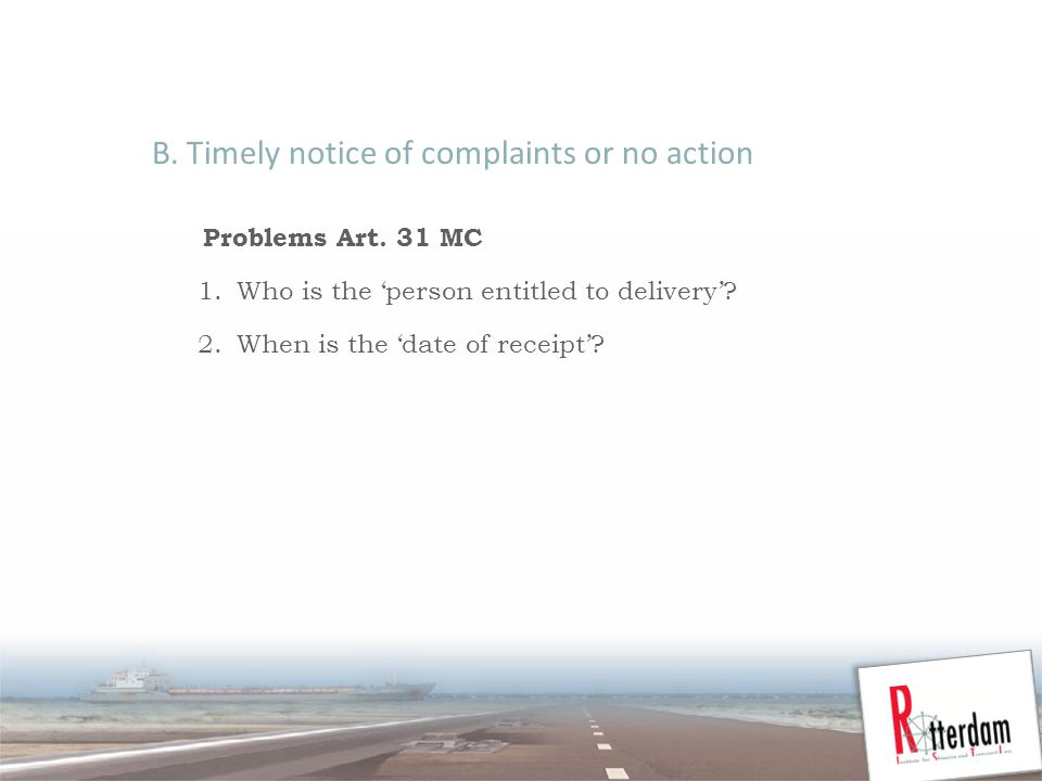 B. Timely notice of complaints or no action Problems Art.