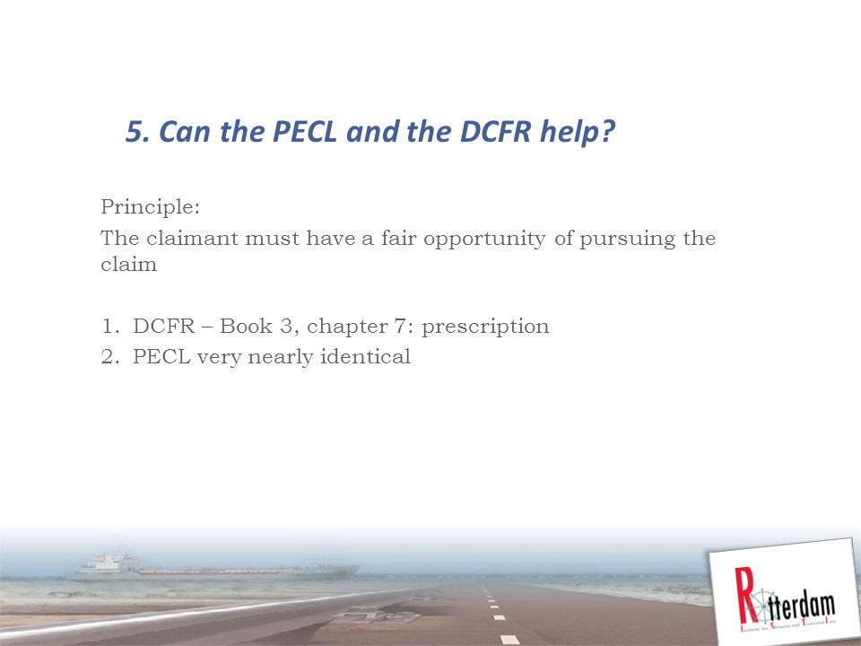 5. Can the PECL and the DCFR help.