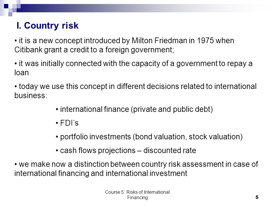 Course 5: Risks of International Financing5 I.