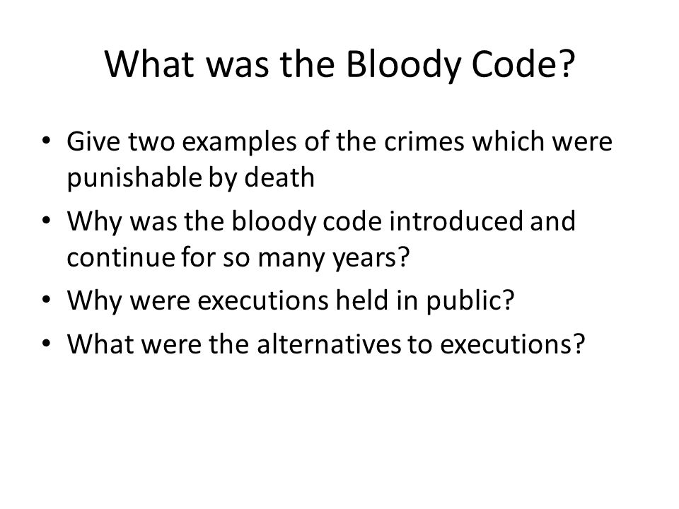 What was the Bloody Code.