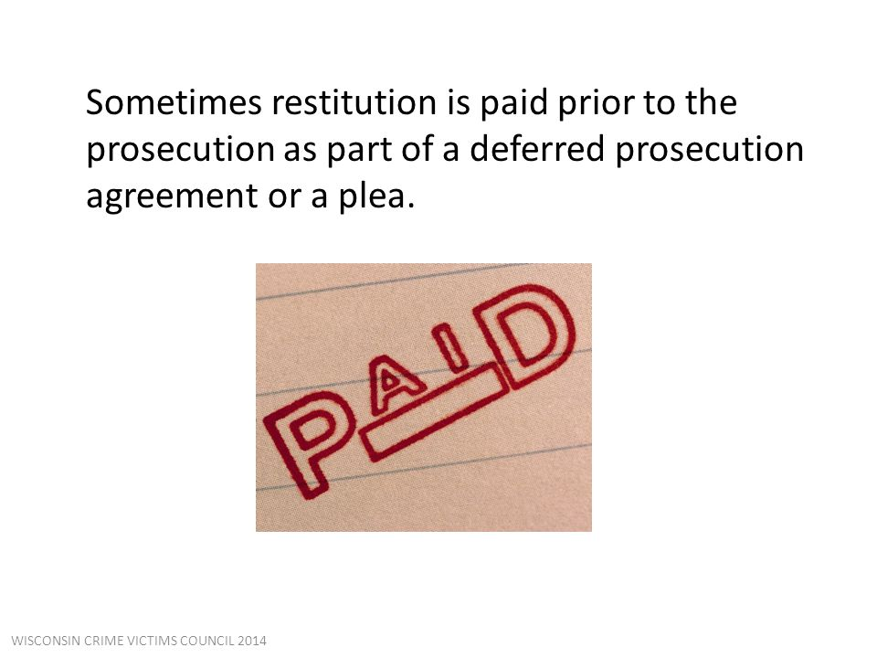 It is more common that restitution is ordered by the court after a conviction.