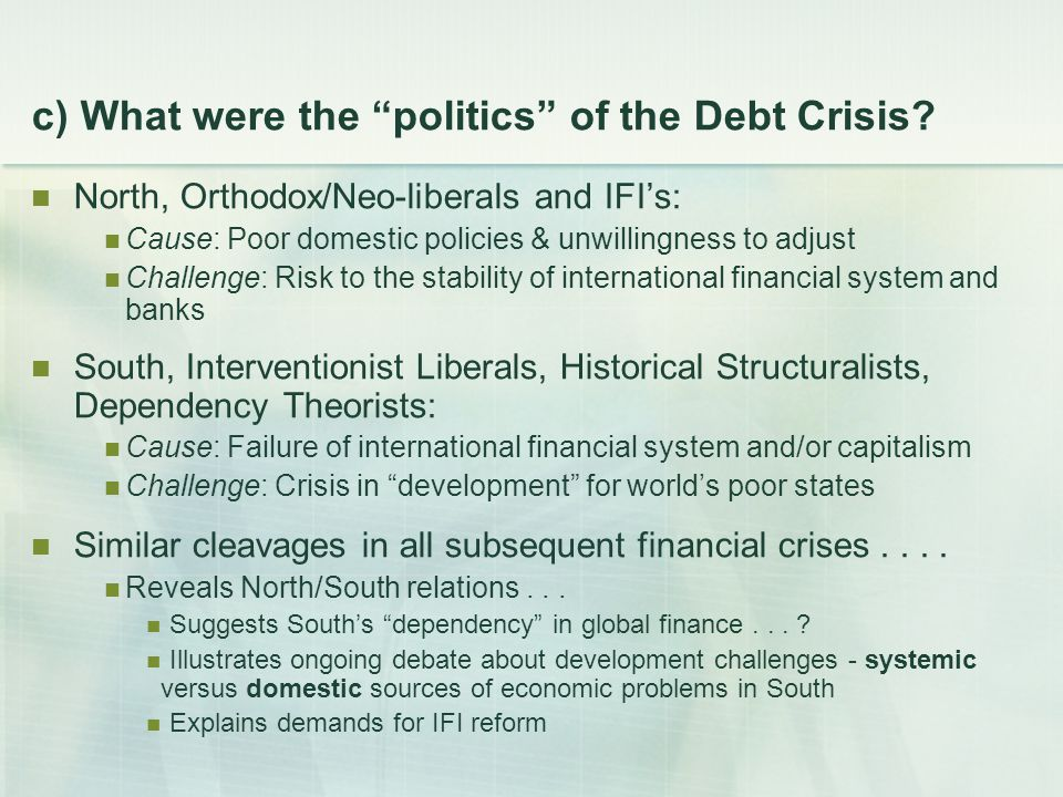 c) What were the politics of the Debt Crisis.