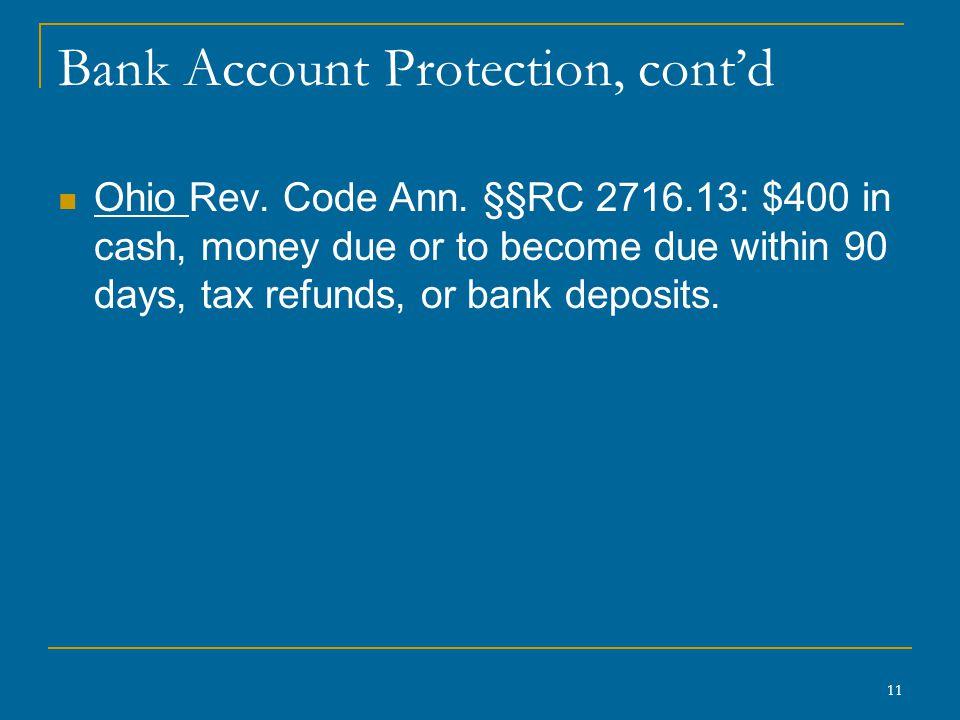 11 Bank Account Protection, cont'd Ohio Rev. Code Ann.