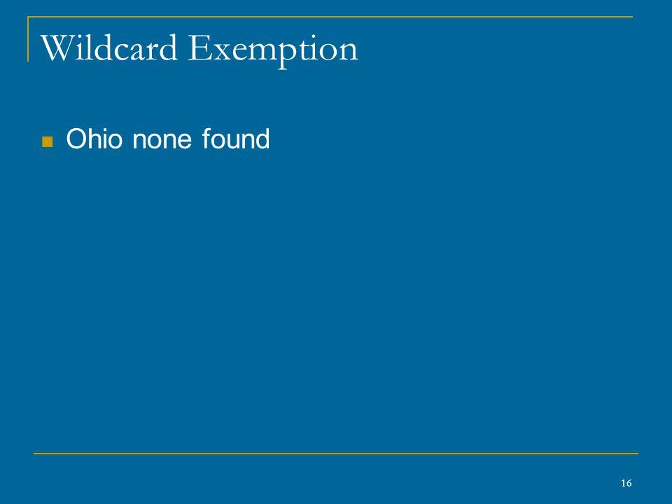 16 Wildcard Exemption Ohio none found