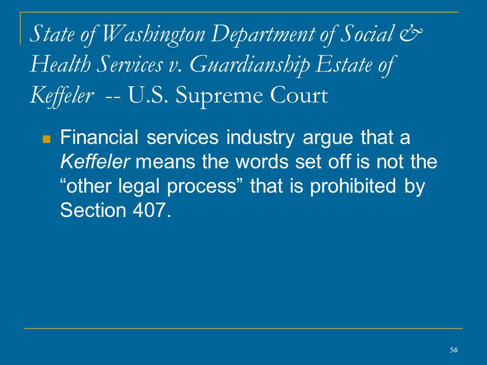 56 State of Washington Department of Social & Health Services v. Guardianship Estate of Keffeler -- U.S. Supreme Court Financial services industry arg