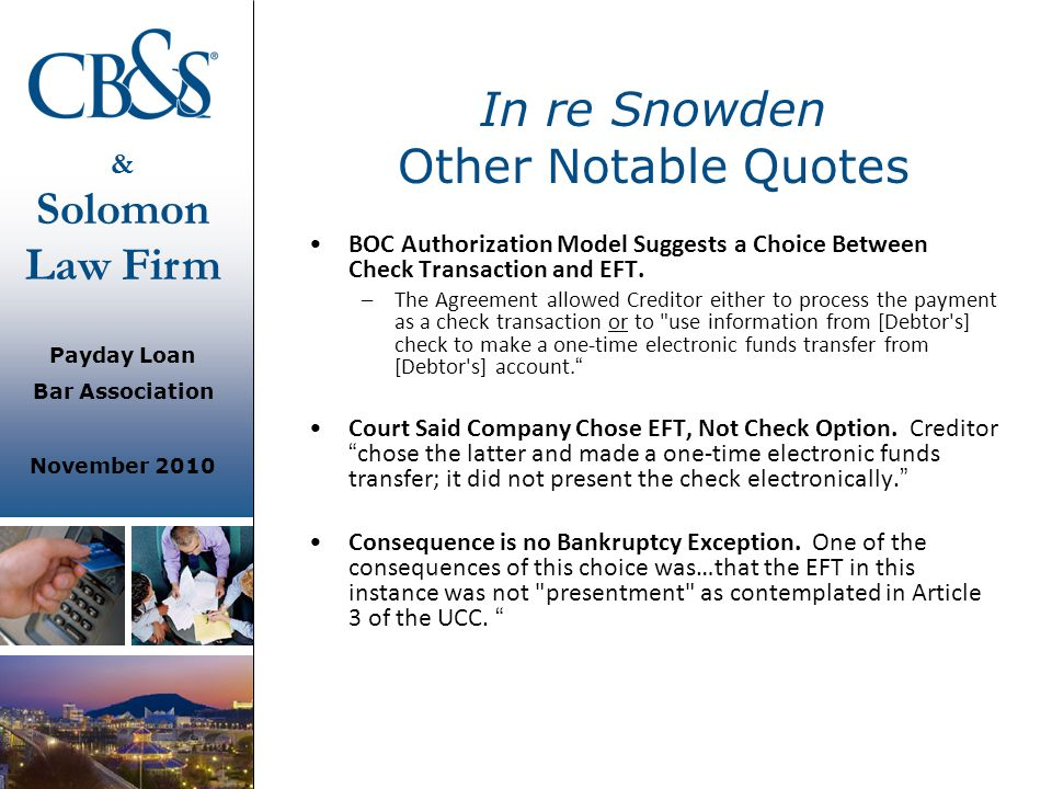 & Solomon Law Firm Payday Loan Bar Association November 2010 In re Snowden Other Notable Quotes BOC Authorization Model Suggests a Choice Between Chec