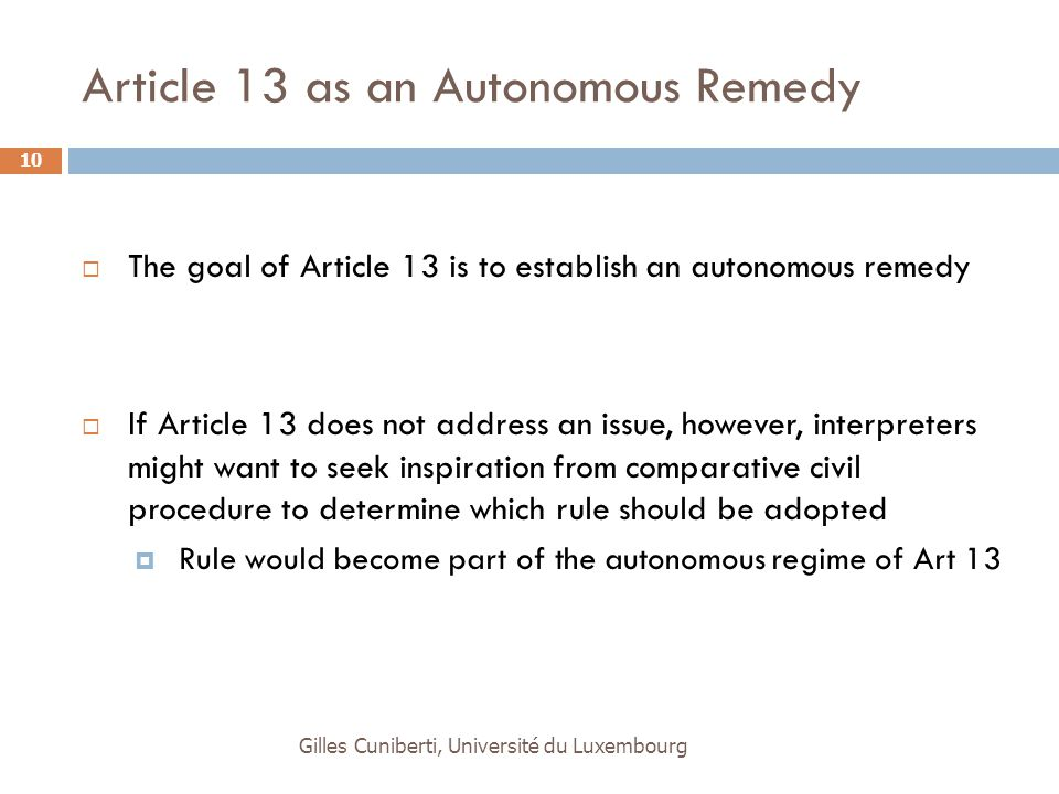 Article 13 as an Autonomous Remedy  The goal of Article 13 is to establish an autonomous remedy  If Article 13 does not address an issue, however, i
