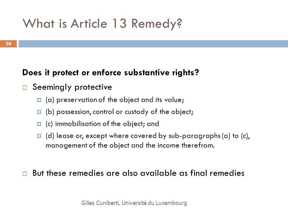 What is Article 13 Remedy? Does it protect or enforce substantive rights?  Seemingly protective  (a) preservation of the object and its value;  (b)