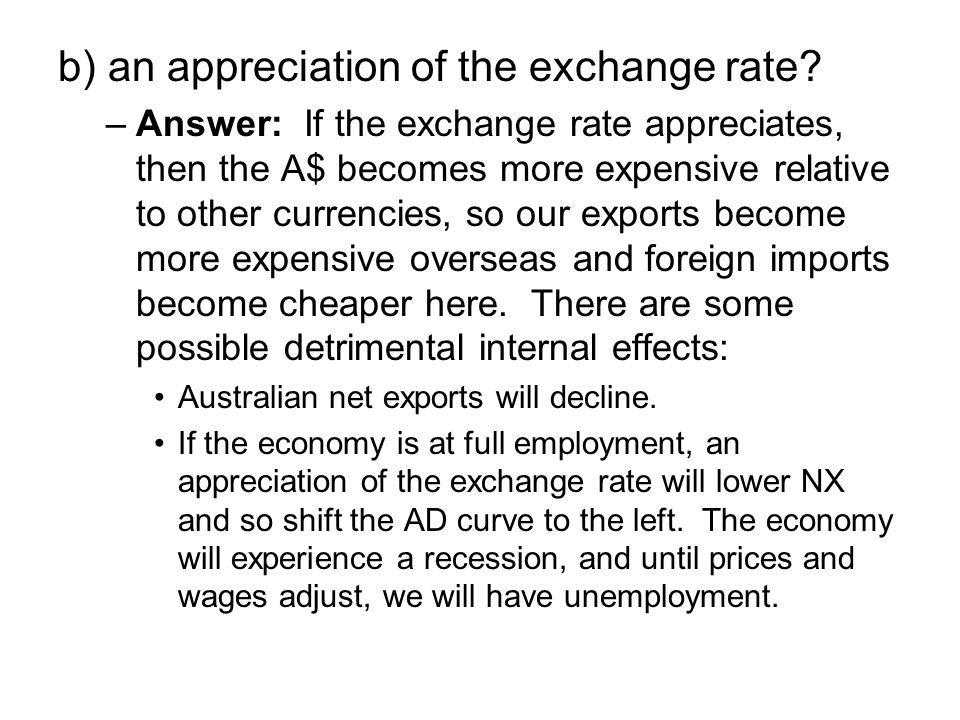 b) an appreciation of the exchange rate.