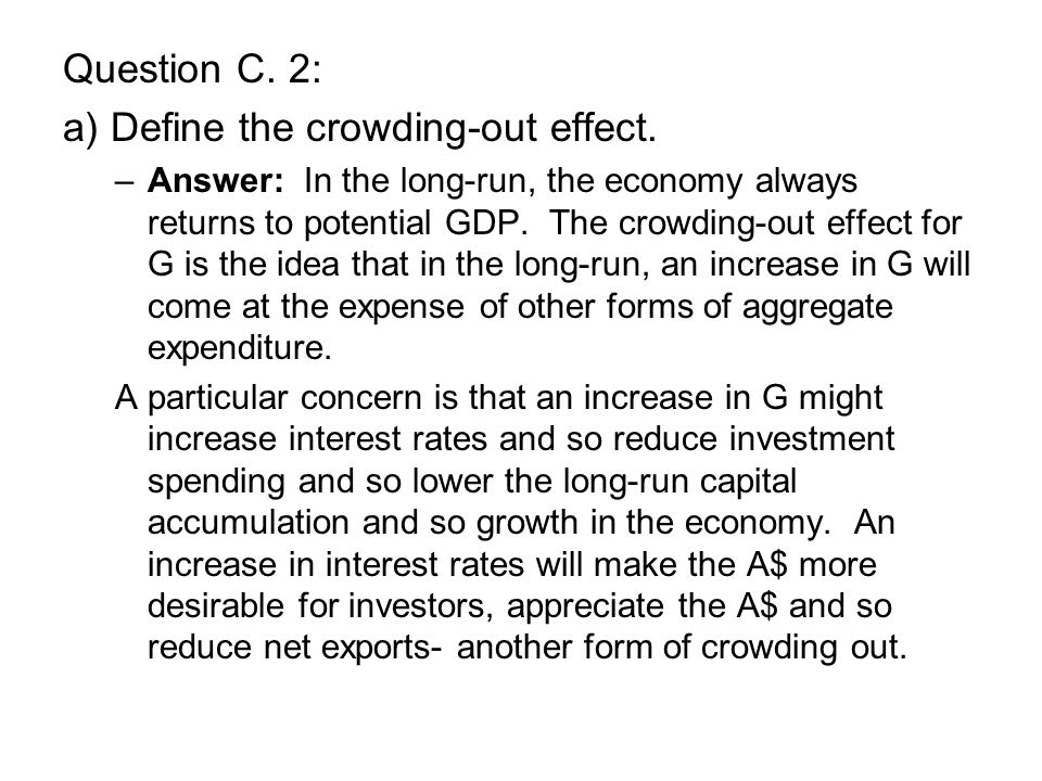 Question C. 2: a) Define the crowding-out effect.