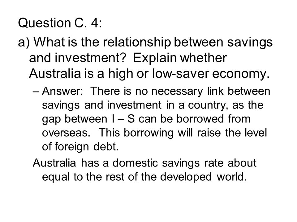 Question C. 4: a) What is the relationship between savings and investment.