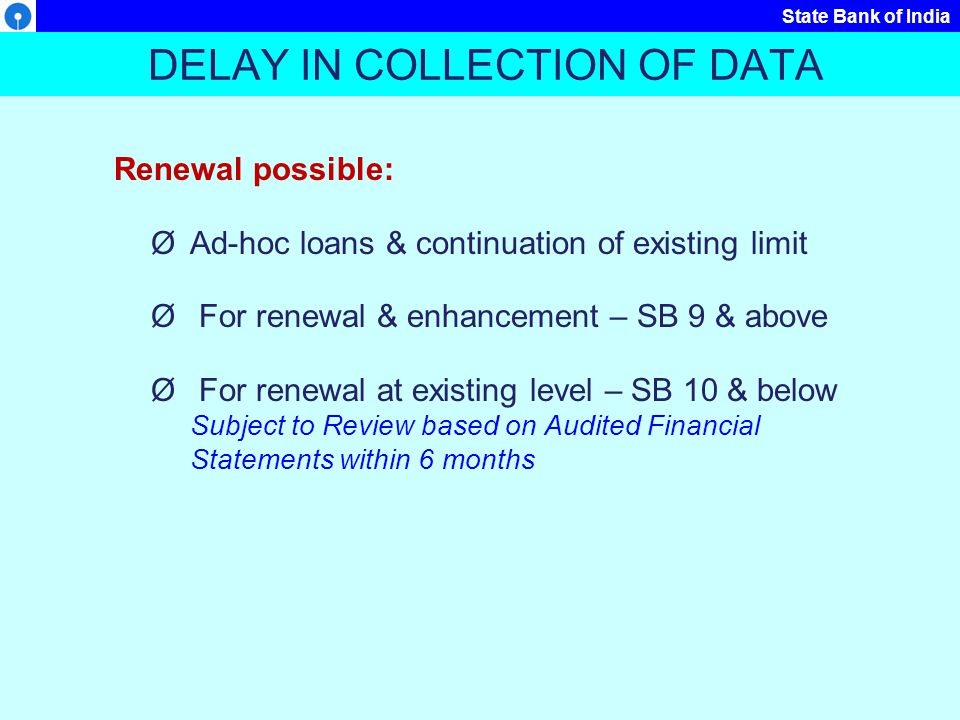 State Bank of India Projected Balance Sheet Method Validation of Current Liabilities 1.Short term borrowings (including bills purchased) 2.Unsecured loans 3.Public deposits maturing within one year 4.Sundry Creditors (trade) 5.Interest / other charges accrued & due 6.Advance / progress payment from customers 7.Deposit from dealers (subject to conditions) 8.Install.