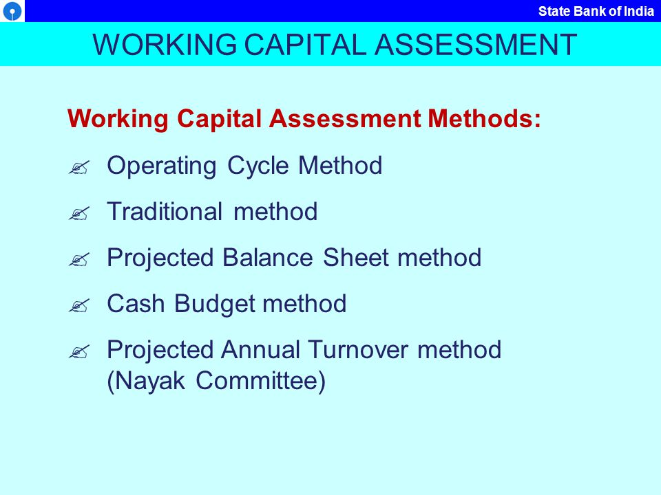 State Bank of India Projected Turnover Method (Nayak Committee) Up to FBWC Limit of Rs.