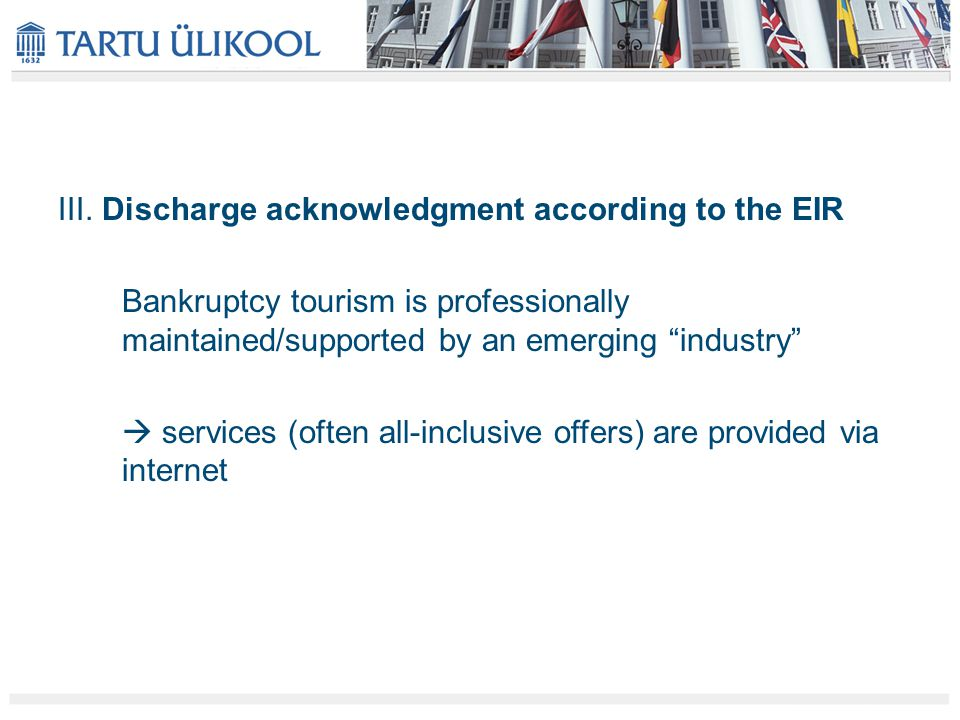 """III. Discharge acknowledgment according to the EIR Bankruptcy tourism is professionally maintained/supported by an emerging """"industry""""  services (oft"""