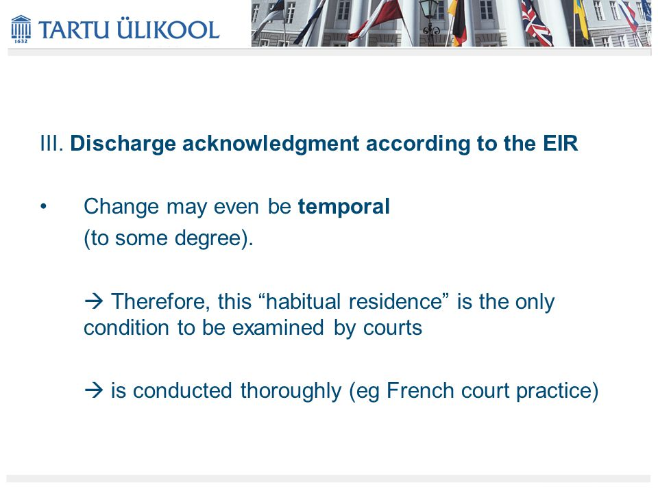 III. Discharge acknowledgment according to the EIR Change may even be temporal (to some degree).
