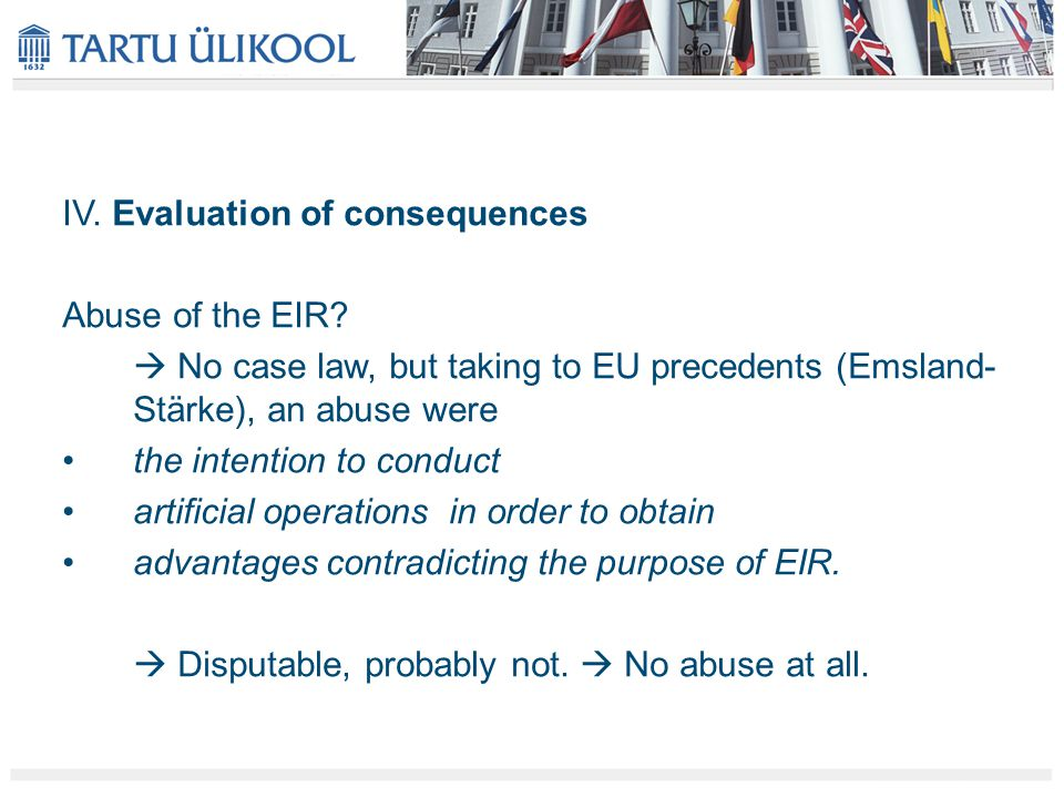 IV. Evaluation of consequences Abuse of the EIR.
