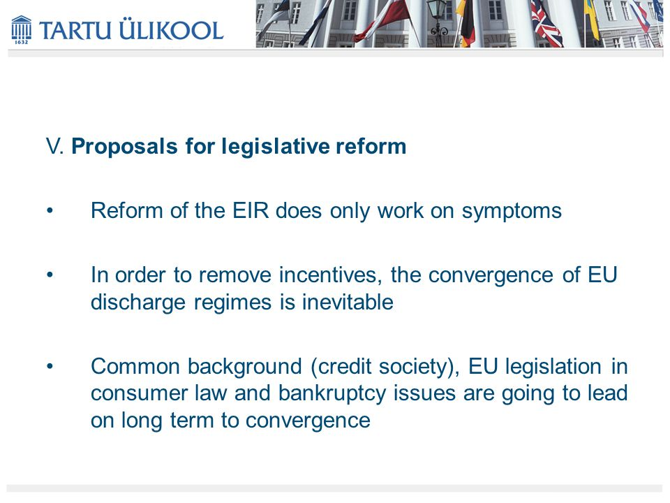 V. Proposals for legislative reform Reform of the EIR does only work on symptoms In order to remove incentives, the convergence of EU discharge regime