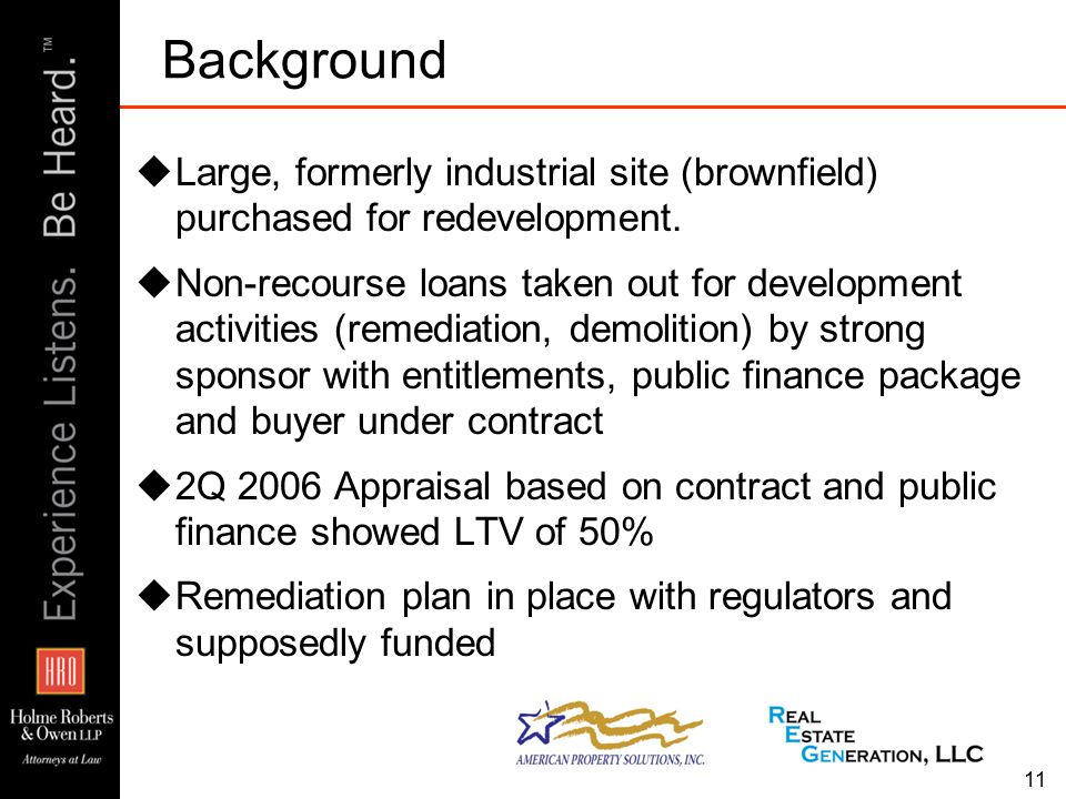 11 Background  Large, formerly industrial site (brownfield) purchased for redevelopment.