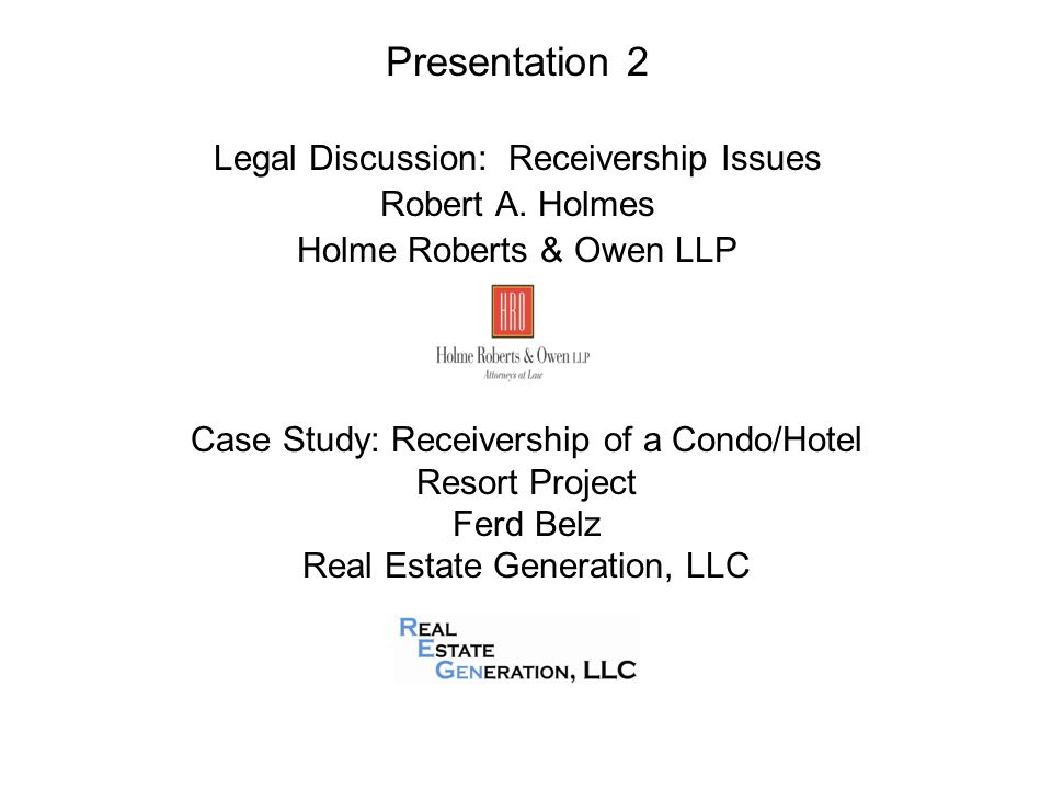 Presentation 2 Legal Discussion: Receivership Issues Robert A.