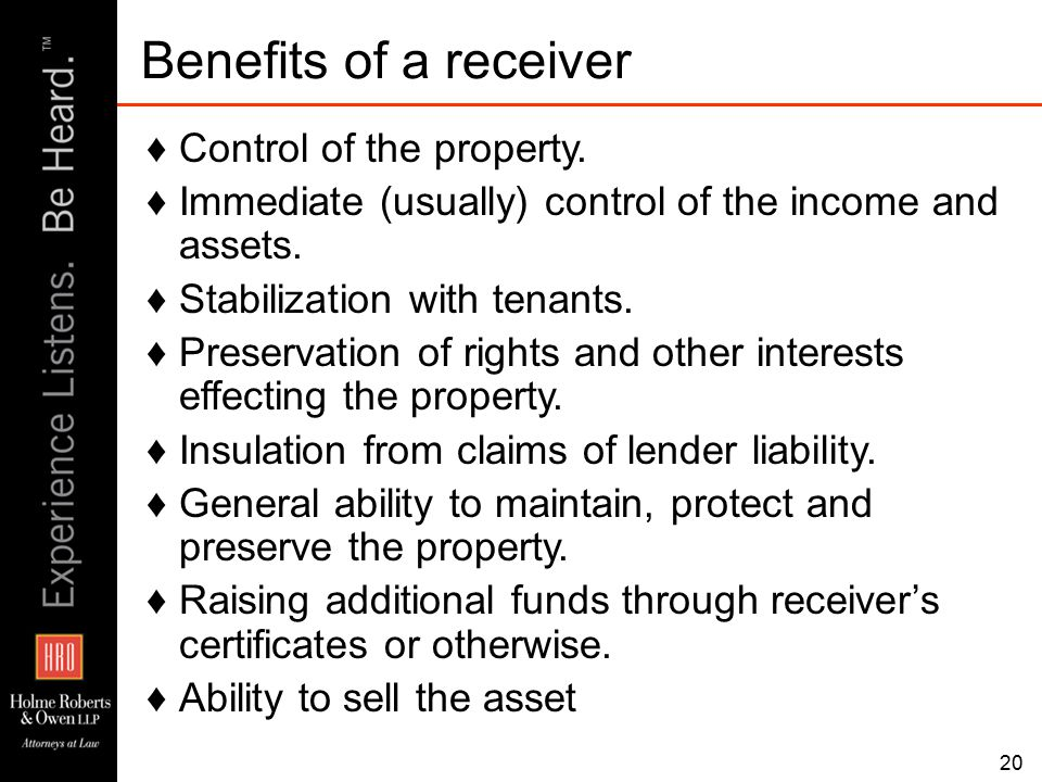 ♦Control of the property. ♦Immediate (usually) control of the income and assets.