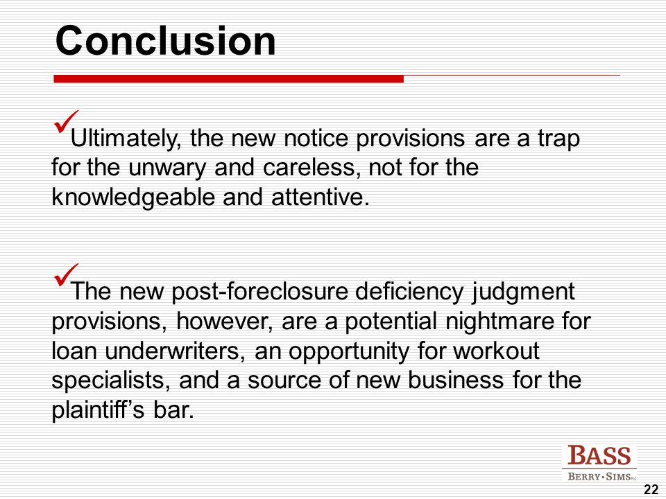 22 Conclusion Ultimately, the new notice provisions are a trap for the unwary and careless, not for the knowledgeable and attentive. The new post-fore