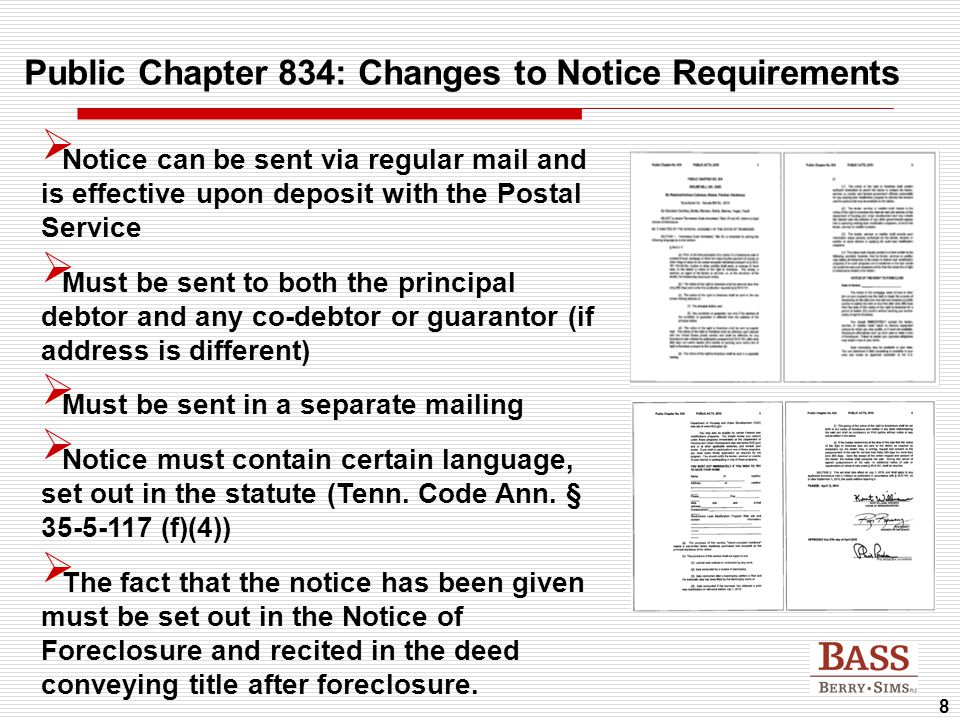 8 Public Chapter 834: Changes to Notice Requirements  Notice can be sent via regular mail and is effective upon deposit with the Postal Service  Mus