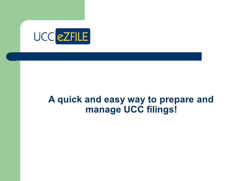 Welcome to UCC eZFILE is an online system that has been designed to automate much of the preparation of UCC filings.