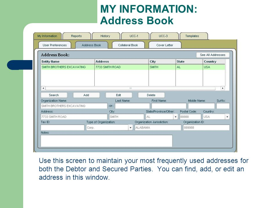 Use this screen to maintain your most frequently used addresses for both the Debtor and Secured Parties.