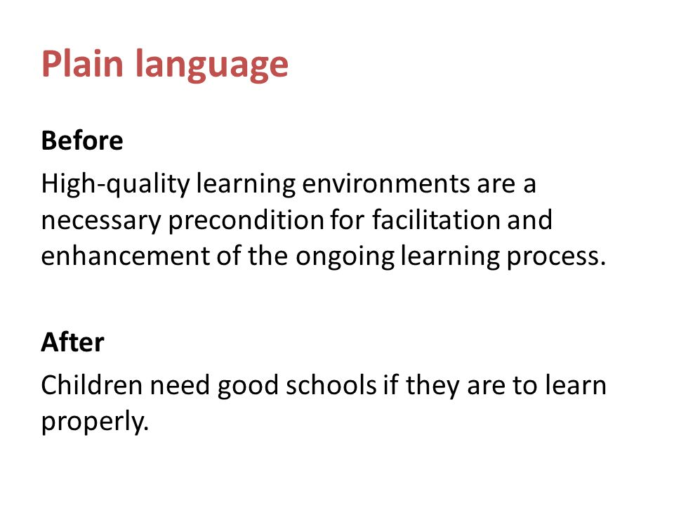 Plain language Before High-quality learning environments are a necessary precondition for facilitation and enhancement of the ongoing learning process.