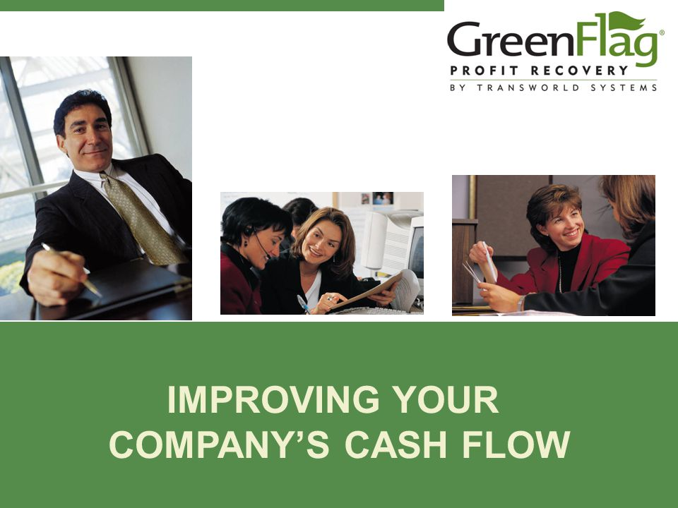 IMPROVING YOUR COMPANY'S CASH FLOW