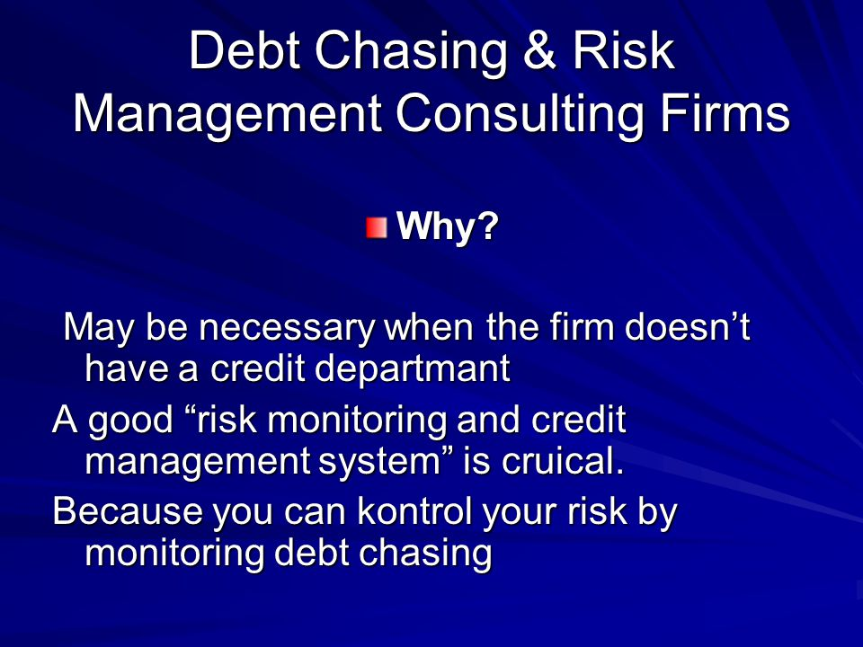 Debt Chasing & Risk Management Consulting Firms Why.