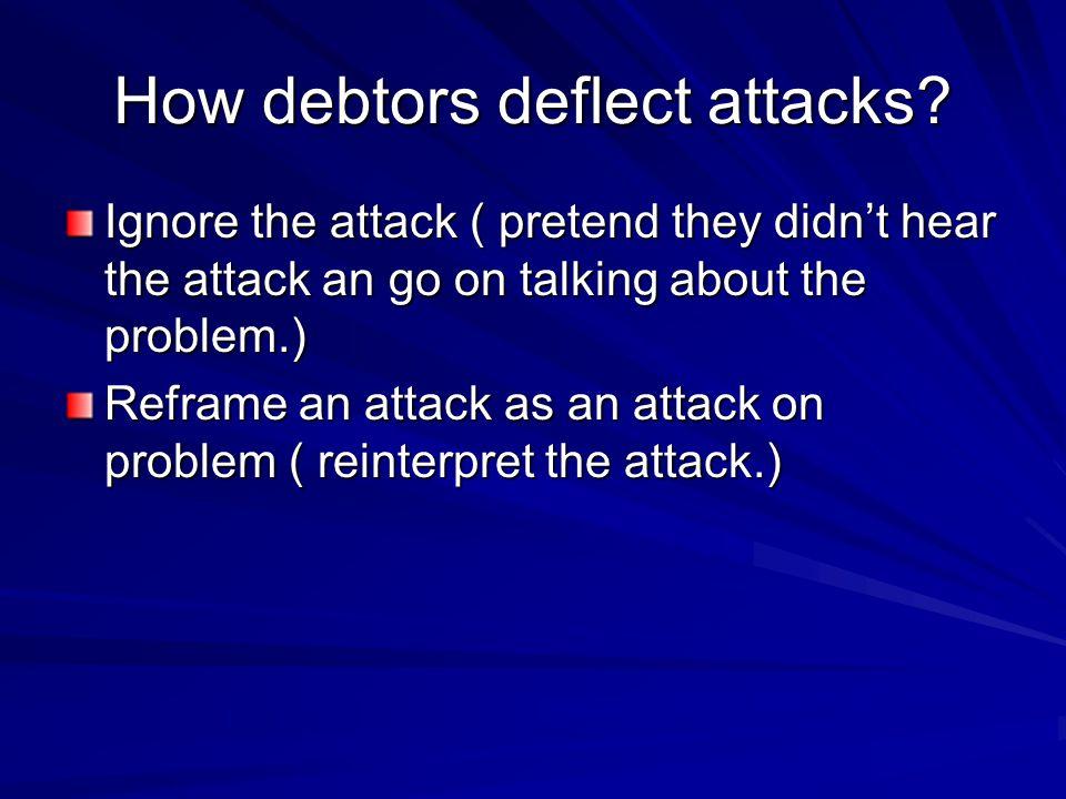 How debtors deflect attacks.